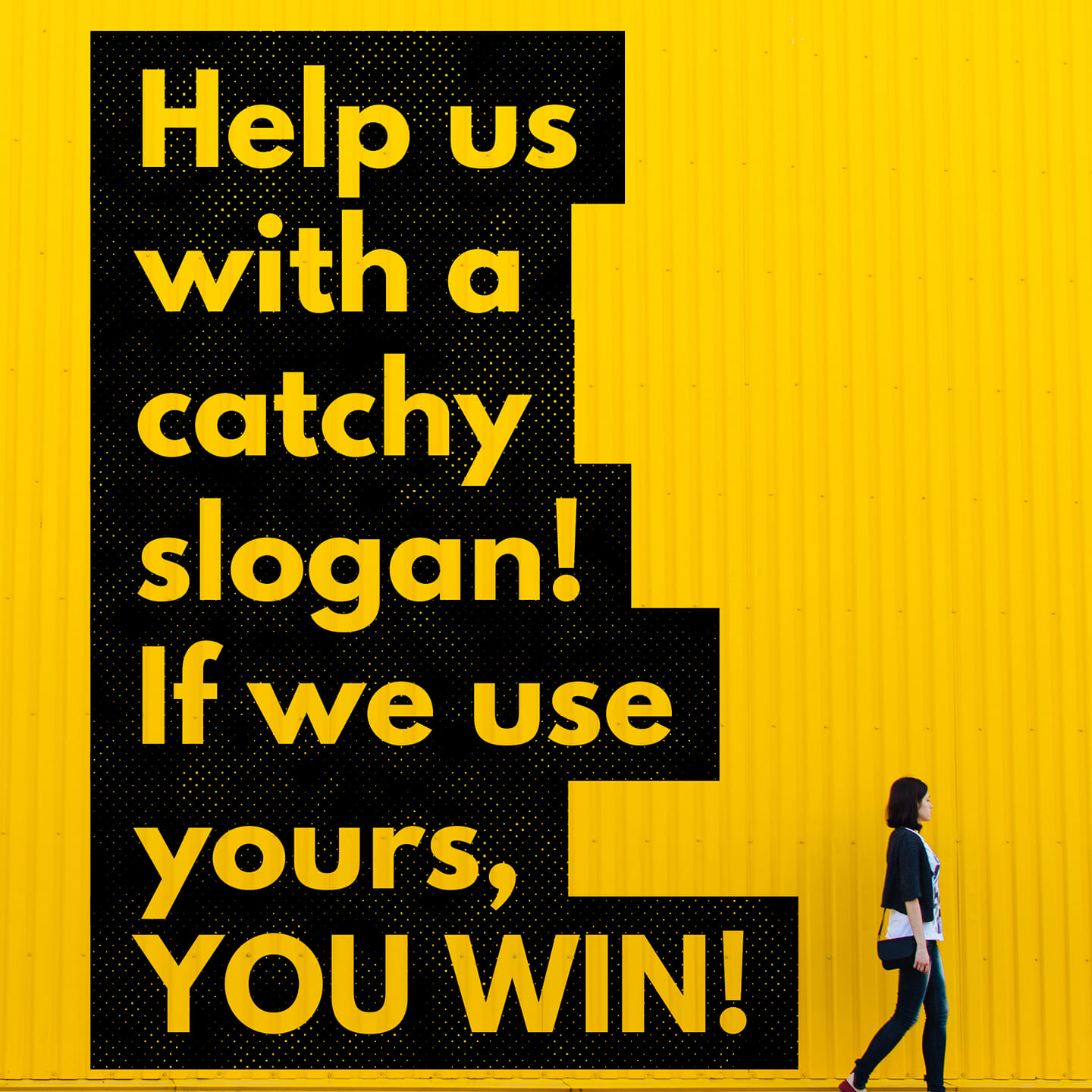 Help us with a catchy new slogan!